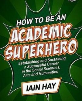 How to be an Academic Superhero (Paperback)