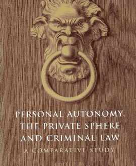 Personal Autonomy, the Private Sphere and Criminal Law