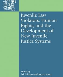 Juvenile Law Violators, Human Rights, and the Development of New Juvenile Justice Systems (Paperback)
