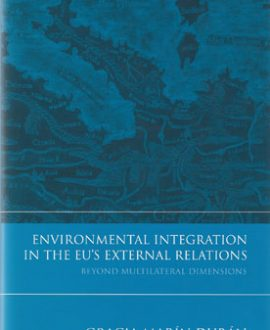 Environmental Integration in the EU?s External Relations