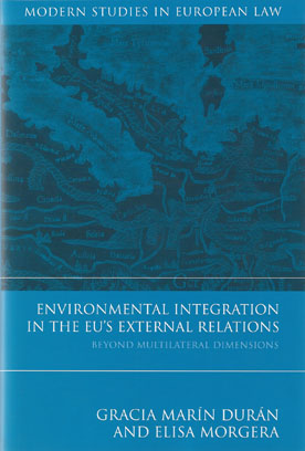 Environmental Integration in the EUs External Relations : Beyond Multilateral Dimensions