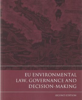 EU Environmental Law, Governance and Decision Making