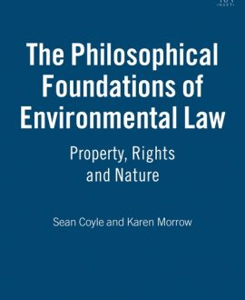 The Philosophical Foundations of Environmental Law (Paperback)