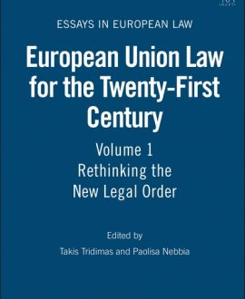 European Union Law for the Twenty-First Century: Vol 1