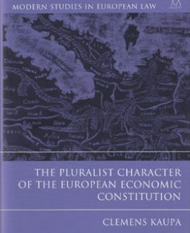 The Pluralist Character of the European Economic Constitution