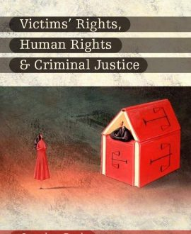 Victims? Rights, Human Rights and Criminal Justice