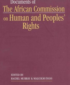 Documents of the African Commission on Human and Peoples? Rights Vol 1, 1987-1998