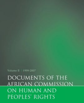 Documents of the African Commission on Human and Peoples? Rights Vol II, 1999-2007