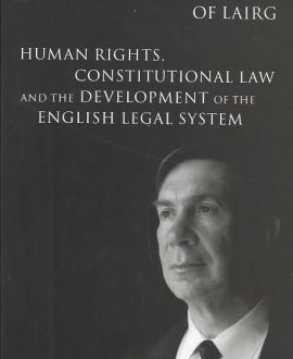 Human Rights, Constitutional Law and the Development of the English Legal System