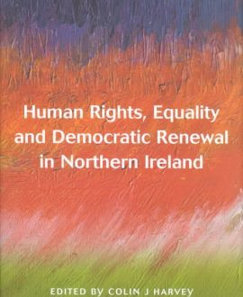 Human Rights, Equality and Democratic Renewal in Northern Ireland