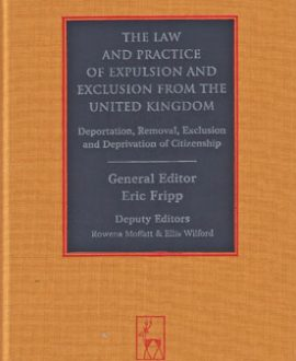 The Law and Practice of Expulsion and Exclusion from the United Kingdom