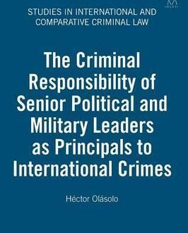 The Criminal Responsibility of Senior Political and Military Leaders as Principals to International Crimes (Paperback)