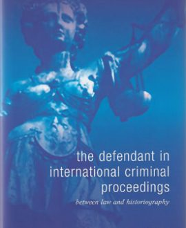The Defendant in International Criminal Proceedings