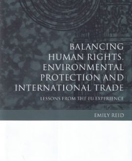 Balancing Human Rights, Environmental Protection and International Trade