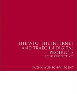 The WTO, the Internet and Trade in Digital Products