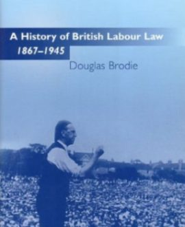 A History of British Labour Law