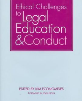 Ethical Challenges to Legal Education and Conduct
