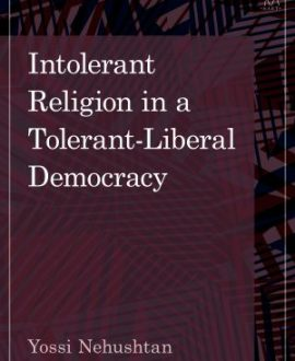 Intolerant Religion in a Tolerant-Liberal Democracy