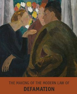 The Making of the Modern Law of Defamation,