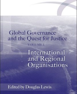 Global Governance and the Quest for Justice Vol I