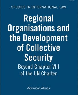 Regional Organisations and the Development of Collective Security