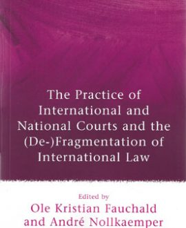 The Practice of International and National Courts and the (De-)Fragmentation of International Law (Paperback)
