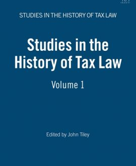 Studies in the History of Tax Law Vol 1