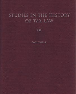 Studies in the History of Tax Law Vol 4