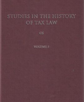 Studies in the History of Tax Law Vol 5