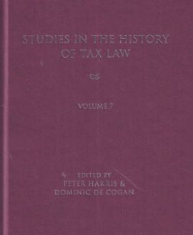 Studies in the History of Tax Law Vol 7