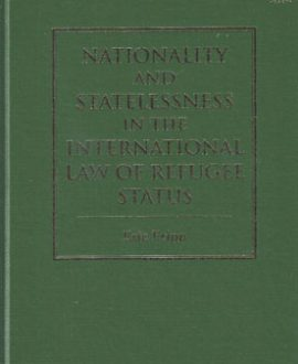Nationality and Statelessness in the International Law of Refuge Status