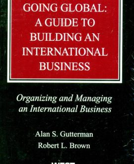 Going Global: A Guide to Building an International Business in Three Volumes