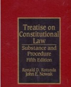 Rotunda and Nowak's Treatise on Constitutional Law