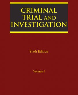 Criminal Trial and Investigation, in Two Volumes