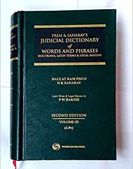 Prem & Saharay's Judicial dictionary of Words and Phrases Doctrines, Latin terms and Legal Maxims, in Four Volumes