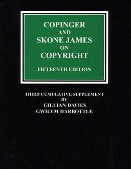 Copinger & Skone James on Copyright (In two volumes)