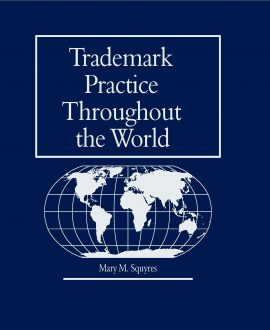 Trademark Practice Throughtout the World in Three Volumes