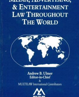 Media, Advertising and Entertainment Law Throughout the World (In two volumes)