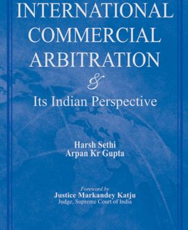 International Commercial Arbitration and Its Indian Perspective
