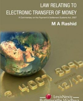 Law relating to Electronic Transfer of Money (A commentary on the payment & settlement systems Act, 2007)