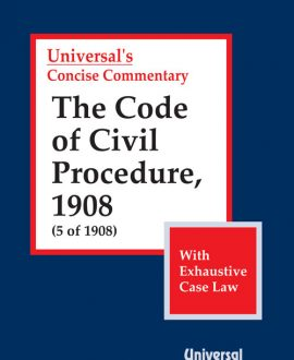 Code of Civil Procedure, 1908 (5 of 1908), (with Exhaustive Case Law)