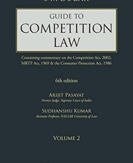 Guide to Competition Law (Containing commentary on the Competition Act, 2002; MRTP Act, 1969 & the Consumer Protection Act, 1986) (2 Vol.)