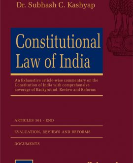 Constitutional Law of India (An Exhaustive article- wise Commentary with Comprehensive Coverage of Background, Review and Reforms) (3 Vol.)
