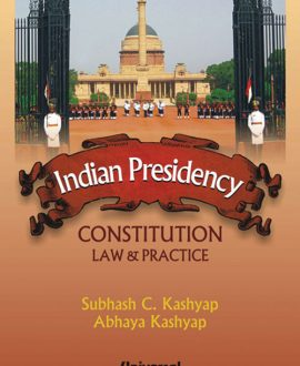 Indian Presidency Constitution Law & Practice