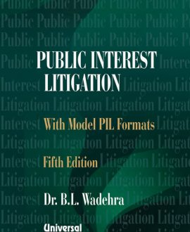 Public Interest Litigation - A Handbook with Model PIL Formats