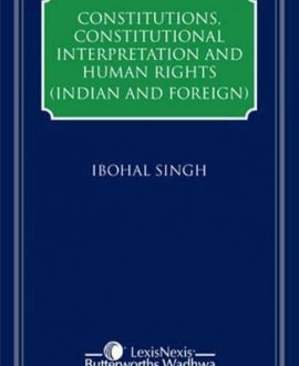 Constitutions, Constitutional Interpretation and Human Rights (Indian and Foreign) (3 Vol.)