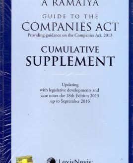 Guide to the Companies Act (Providing guidance on the Companies Act, 2013):Comulative Supplement