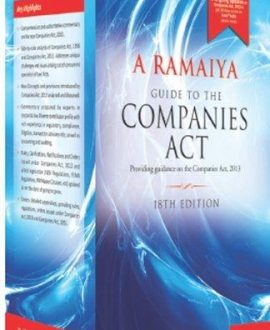 Guide to the Companies Act (Providing guidance on the Companies Act, 2013): Box 1 containing Volume 1, 2 & 3, Appendix Part 1 & 2 and 1 Consolidated Table of Cases and Subject Index (6 Vol.)