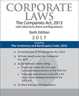 Corporate Laws-The Companies Act, 2013 with allied Acts, Rules and Regulations including The Insolvency and Bankruptcy Code, 2016