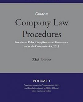 Guide to Company Law Procedures- Procedures, Rules, Compliances and Governance under the Companies Act, 2013 (4 Vol.)
